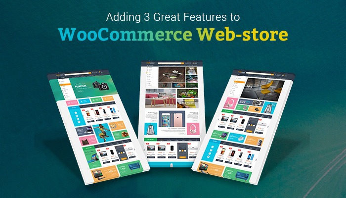 Adding 3 great features to Woocommerce web store