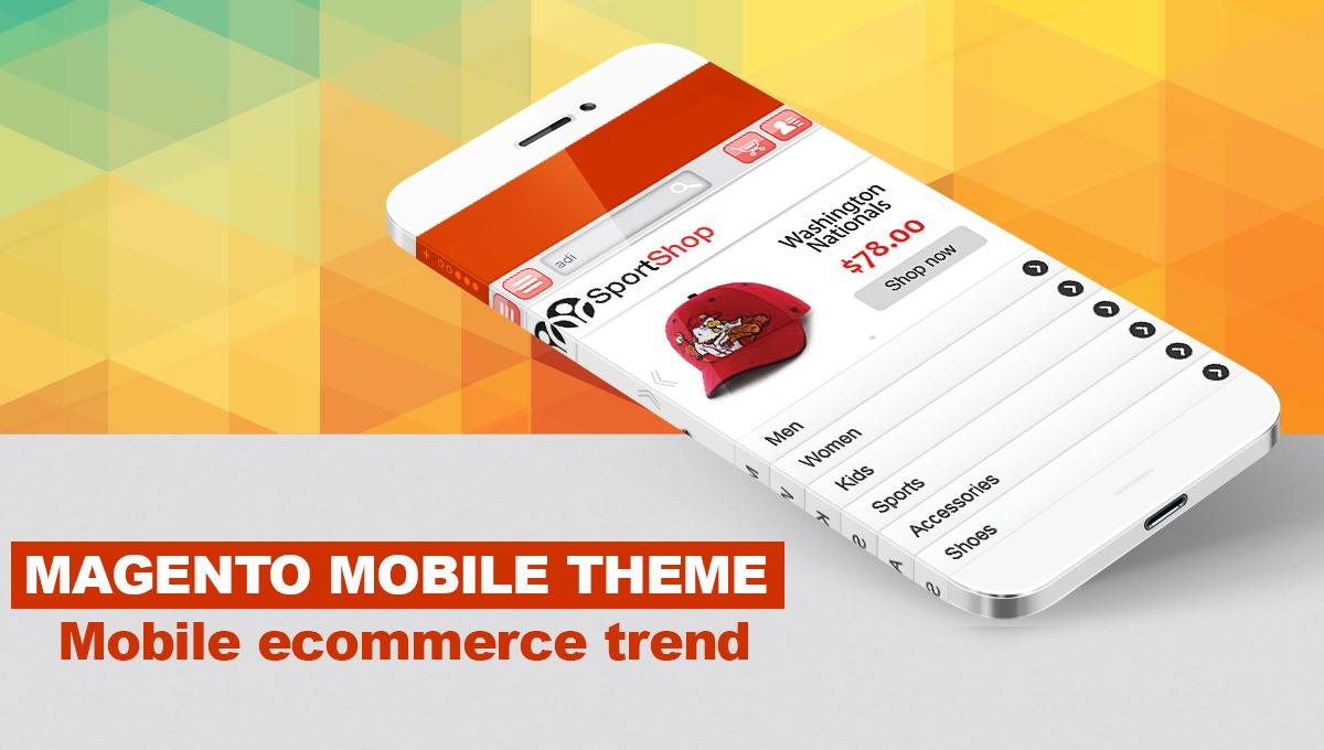 Magento Mobile Theme- Mobile ecommerce trend - CMSMART Magento ...