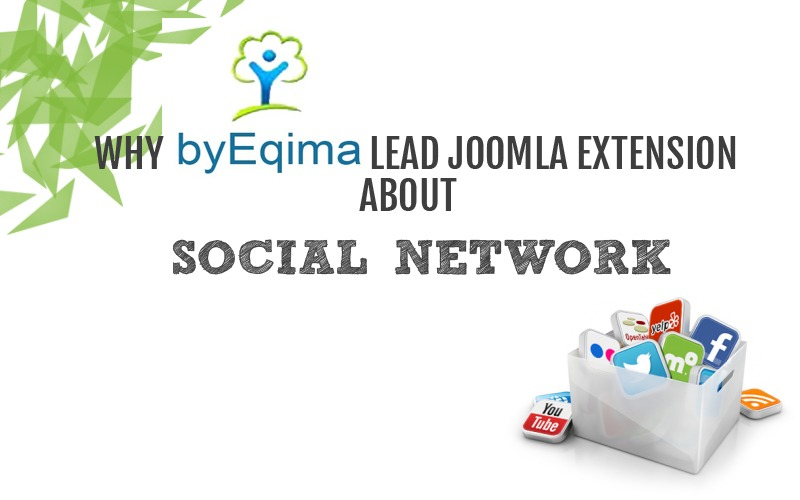 Why ByEqima lead Joomla Extension about social network