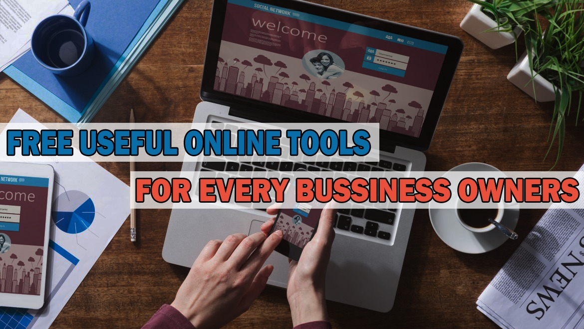 The Free Useful Online Tools For Every Business Owners
