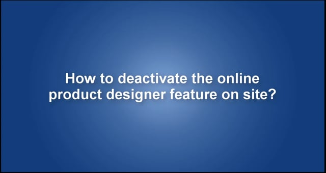 How to deactivate the online product designer feature on site?