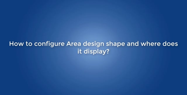 How to configure Area design shape and where does it display?
