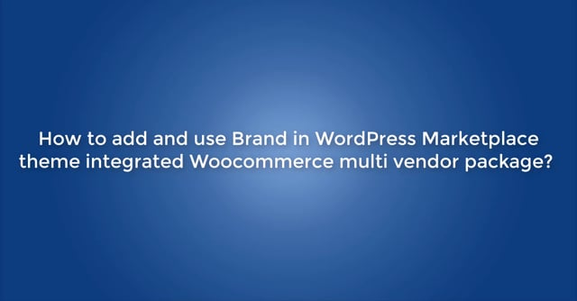How to add brand in Multistore WordPress theme?