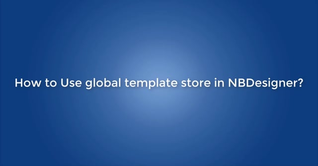 How to Use global template store in Woocommerce product designer plugin?