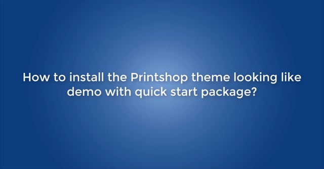 How to install the Printshop theme looking like demo with quick start package?