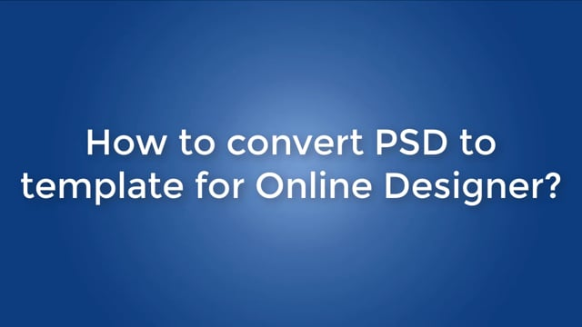 How to convert PSD to template for Online Designer