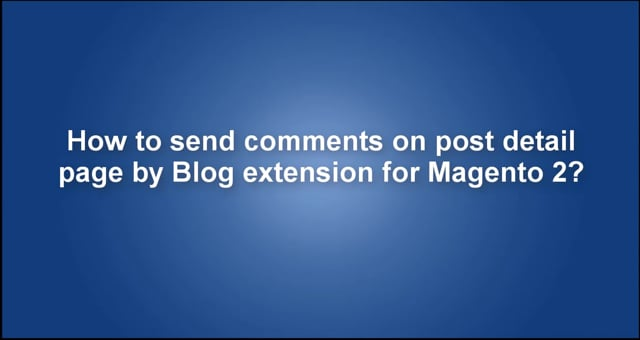 How to send comments on post detail page by Blog extension for Magento 2?