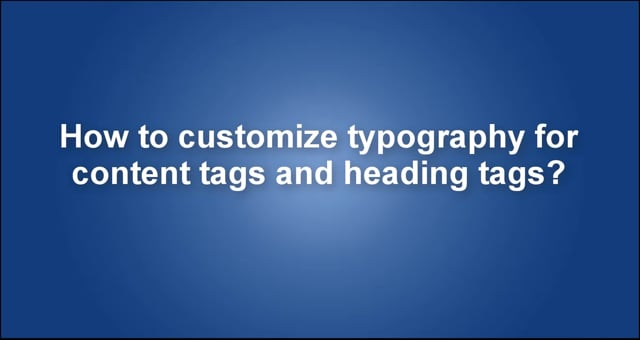 How to customize typography for content tags and heading tags in Magento 2 Printshop theme?