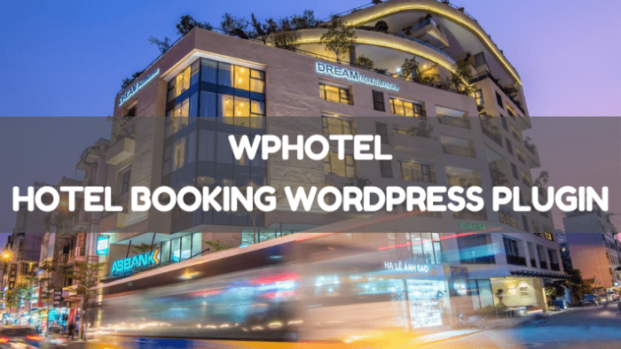 Why is the Hotel Booking WordPress plugin important for your hotel website?