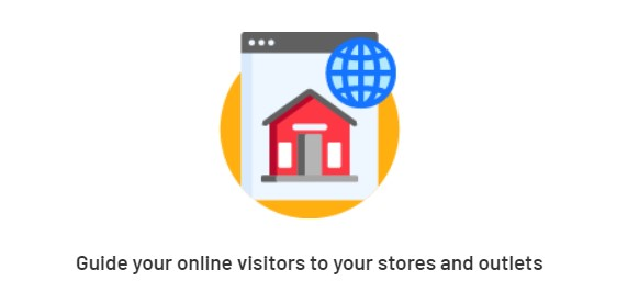 Guide your online visitors to your stores and outlets
