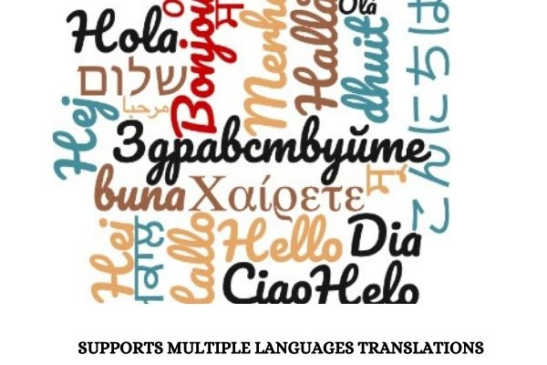 Supports multiple languages translations.